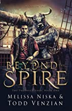 Beyond The Spire: A Caelum Tale (The Prophecy Saga)