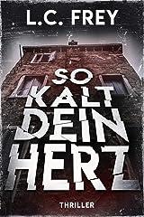 So Kalt Dein Herz: Psychothriller (Leipzig-Thriller 3) (German Edition) Kindle Edition