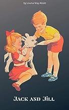 Louisa May Alcott: Jack and Jill (illustrated) (English Edition)