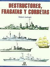 Destructores Y Fragatas/ Destroyers and Frigates (Spanish Edition)