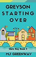 Greyson Starting Over (Siletz Bay Book 2)
