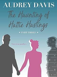 The Haunting of Hattie Hastings Part Three