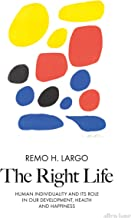 The Right Life: Human Individuality and its role in our development, health and happiness