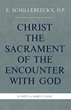 Best christ the sacrament of the encounter with god Reviews