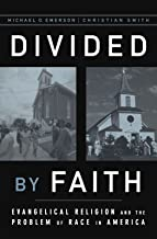 Divided by Faith: Evangelical Religion and the Problem of Race in America PDF