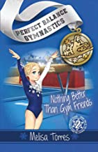 Nothing Better Than Gym Friends (Perfect Balance Gymnastics Series Book 2)