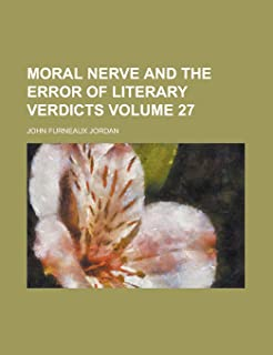 Moral Nerve and the Error of Literary Verdicts Volume 27