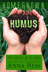Homegrown Humus: Cover Crops in a No-till Garden (Permaculture Gardener Book 1) Kindle Edition
