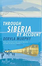 Through Siberia by Accident : A Small Slice of Autobiography