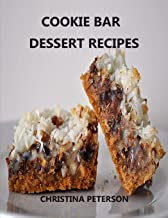 COOKIE BAR DESSERT RECIPES: Every title has space for notes,Cinderella Crisps, Blondie Brownies, Chocolate Caramel Delight, and more