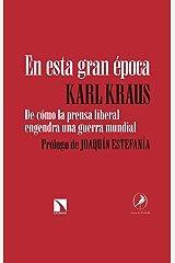 En esta gran época: De cómo la prensa liberal engendra una guerra mundial (Mayor) (Spanish Edition) Kindle Edition
