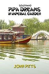 Pipa Dreams in Imperial Garden Kindle Edition