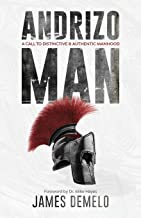 Andrizo Man: A Call to Distinctive and Authentic Manhood