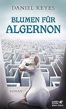 Blumen für Algernon: Roman (German Edition)