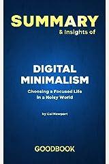 Summary & Insights of Digital Minimalism by Cal Newport   Goodbook: Choosing a Focused Life in a Noisy World Kindle Edition