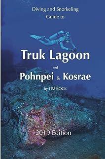 راهنمای غواصی و غواصی Truk Lagoon and Pohnpei & Kosrae (راهنمای غواصی و غواصی 2019)