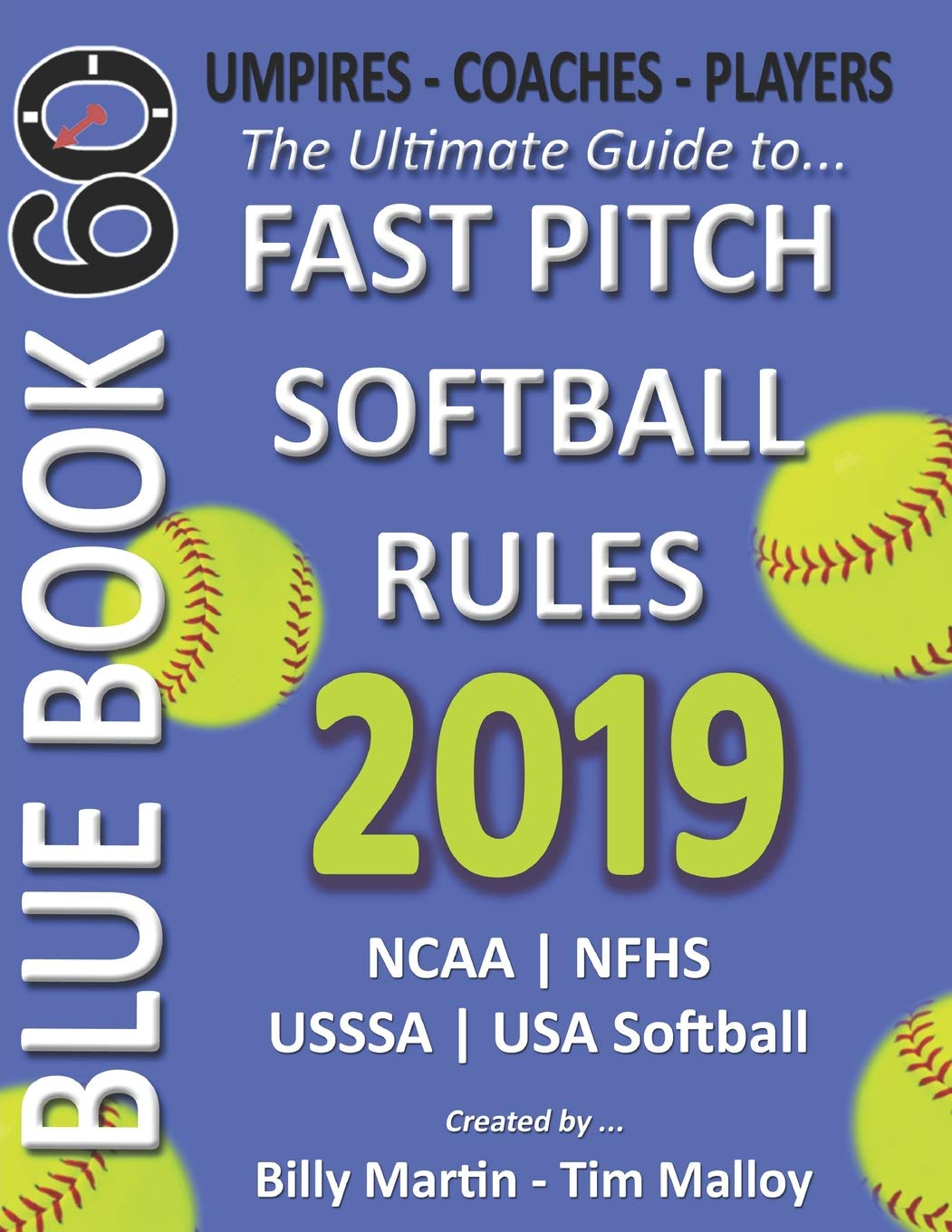 Download Ebook 2019 BlueBook 60 - The Ultimate Guide To Fastpitch Softball Rules: Featuring NCAA, NFHS, USSSA And USA Softball Rule Sets
