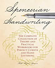 Spencerian Handwriting: The Complete Collection of Theory and Practical Workbooks for Perfect Cursive and Hand Lettering