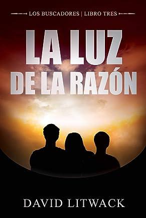 La Luz de la Razón (Spanish Edition)