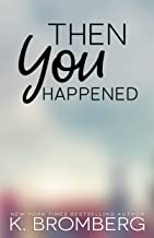 Then You Happened (English Edition)