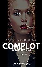 COMPLOT: Un thriller de espías (serie NOLAN nº 4) (SERIE ANTHONY NOLAN)