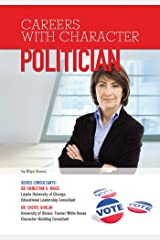 Politician (Careers With Character) Kindle Edition