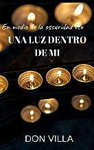 UNA LUZ DENTRO DE MI (Spanish Edition)