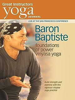 Yoga Journal: Baron Baptiste's Foundations of Power Vinyasa Yoga