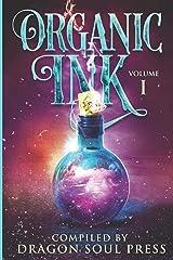 Organic Ink: Vol One: A Dragon Soul Press Anthology ペーパーバック