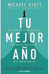 Tu mejor año: Un plan de 5 pasos para alcanzar tus metas más Importantes (Spanish Edition) Kindle Edition