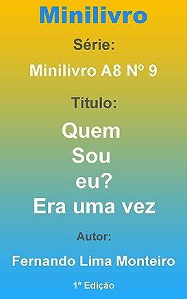 Quem eu sou?: Era uma vez (Minilivro A8 9) (Portuguese Edition)