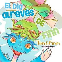 Tim y Finn, los Gemelos Dragones – El día al revés de Finn (Libros para ninos en español [Children's Books in Spanish))