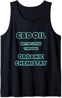 CBD OIL BETTER LIVING THROUGH ORGANIC CHEMISTRY Tank Top