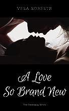 A Love So Brand New: Breakaway Series