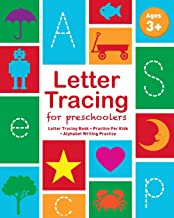 Letter Tracing For Preschoolers: Letter Tracing Book, Practice For Kids, Ages 3-5, Alphabet Writing Practice