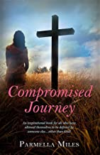 COMPROMISED JOURNEY: For all who have allowed themselves to be defined by someone else...other than God!