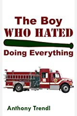 The Boy Who Hated Doing Everything Kindle Edition