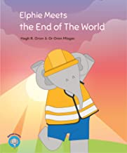 Elphie Meets the End of The World (Elphie's Books Book 4)