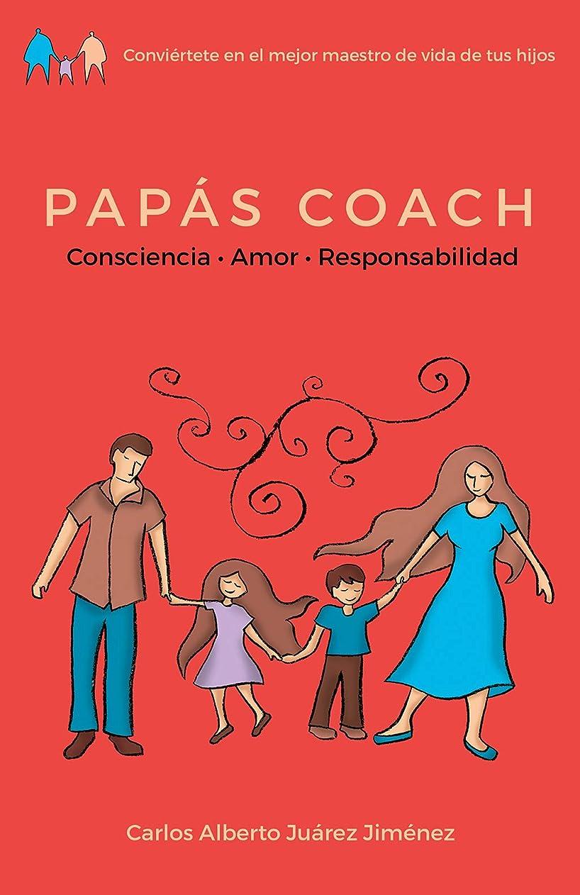いつも恥霜PAPáS COACH: Consciencia Amor Responsabilidad (Spanish Edition)