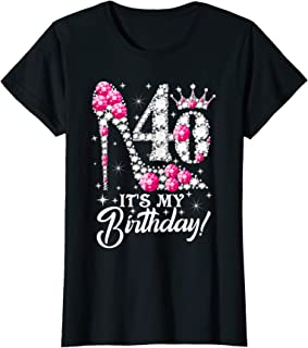 Womens 40 It's My Birthday T-Shirt Gift Girly Pink Shoe Crown 40th