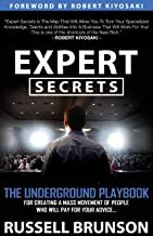 Expert Secrets: The Underground Playbook for Creating a Mass Movement of People Who Will Pay for Your Advice (1st Edition) Book PDF