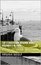 Top 2 Colección Virginia Woolf: Orlando y Al Faro: Las 2 mejores obras de Virginia Woolf