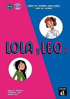 Lola y Leo: Libro del alumno + audio MP3 descargable 3 (A2.1) (Spanish Edition)