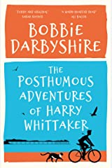 The Posthumous Adventures of Harry Whittaker Kindle Edition