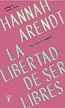 La libertad de ser libres (Spanish Edition)