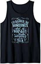 Rather Be Someone Shot Of Whiskey Than Everyones Cup Of Tea Tank Top