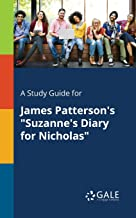 """A Study Guide for James Patterson's """"Suzanne's Diary for Nicholas"""" (Literary Newsmakers for Students)"""