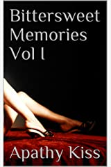 Bittersweet Memories Vol I Kindle Edition