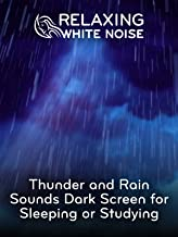 Relaxing White Noise: Thunder and Rain Sounds Dark Screen for Sleeping or Studying