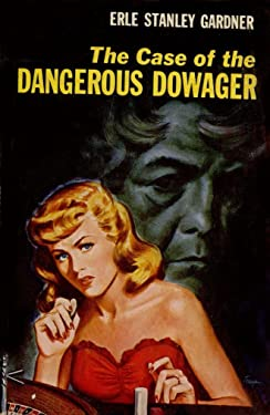 The Case of the Dangerous Dowager (Perry Mason Series Book 10)